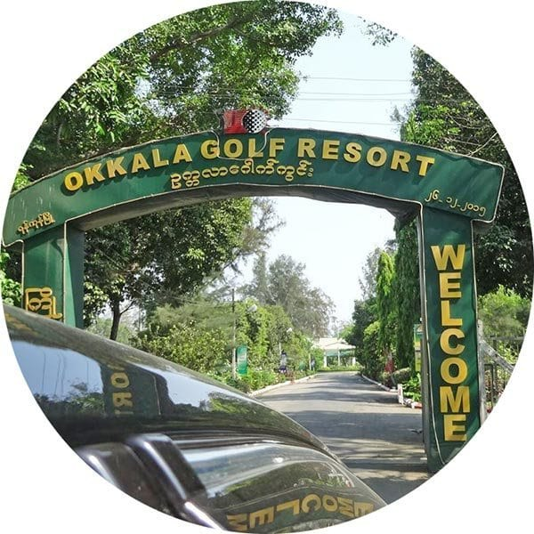 Okkala Gold club near the KER Kabar Aye Executive Residence